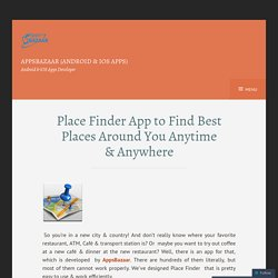 Place Finder App to Find Best Places Around You Anytime & Anywhere