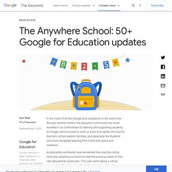 The Anywhere School: 50+ Google for Education updates