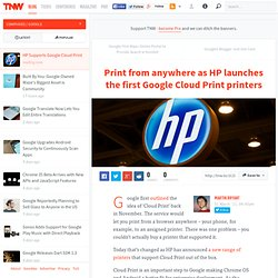 Print from anywhere as HP launches the first Google Cloud Print printers - TNW Google