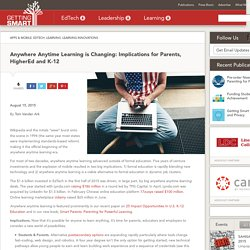 Anywhere Anytime Learning is Changing: Implications for Parents, HigherEd and K-12