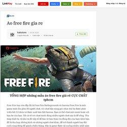 Ao free fire gia re