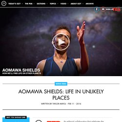Aomawa Shields: Life in Unlikely Places