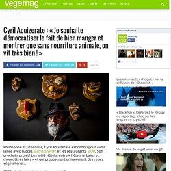 Cyril Aouizerate : «Pour moi, se nourrir sans matière animale est une question essentielle»
