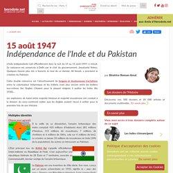 15 août 1947 - Indépendance de l'Inde et du Pakistan