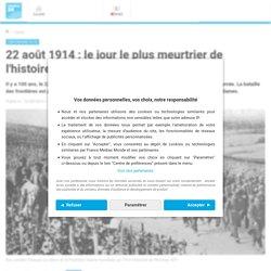 22 août 1914 : le jour le plus meurtrier de l'histoire de France