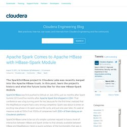 Apache Spark Comes to Apache HBase with HBase-Spark Module - Cloudera Engineering Blog
