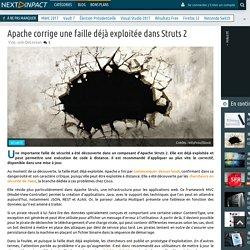 Apache corrige une faille déjà exploitée dans Struts 2