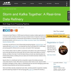 Apache Storm and Kafka Together: A Real-time Data Refinery