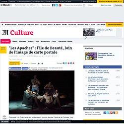 """""""Les Apaches"""" : l'île de Beauté, loin de l'image de carte postale"""