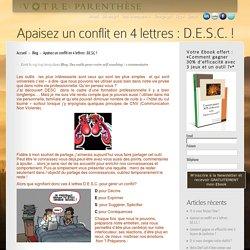 Apaisez un conflit en 4 lettres : D.E.S.C. !