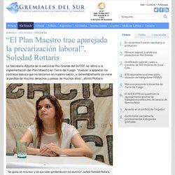 """""""El Plan Maestro trae aparejada la precarización laboral"""", Soledad Rottaris"""