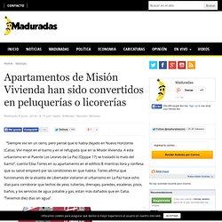 Apartamentos de Misión Vivienda han sido convertidos en peluquerías o licorerías