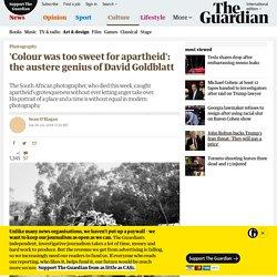 'Colour was too sweet for apartheid': the austere genius of David Goldblatt