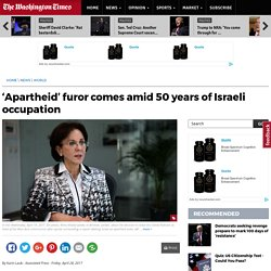 'Apartheid' furor comes amid 50 years of Israeli occupation
