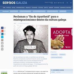 "Reclaman a ""fin do Apartheid"" para o reintegracionismo dentro da cultura galega - CULTURA"