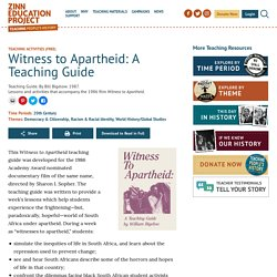 Witness to Apartheid: A Teaching Guide - Zinn Education Project