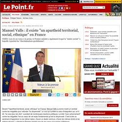 "Manuel Valls : il existe ""un apartheid territorial, social, ethnique"" en France"