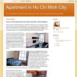 Apartment in Ho Chi Minh City: How to Find Apartments for Rent near Ben Thanh Market