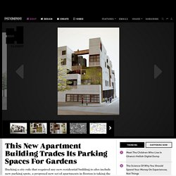 This New Apartment Building Trades Its Parking Spaces For Gardens