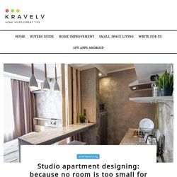 Studio apartment designing: because no room is too small for decor!