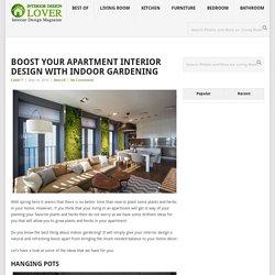 Boost Your Apartment Interior Design with Indoor Gardening