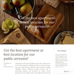 Get the best apartment at best location for our public servants! – Site Title