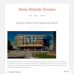Tips for a Stress-Free Apartment Search – Home Rentals Toronto