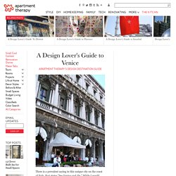 A Design Lover's Guide to Venice — Apartment Therapy's Design Destination Guide
