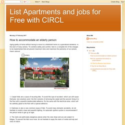 List Apartments and jobs for Free with CIRCL: How to accommodate an elderly person