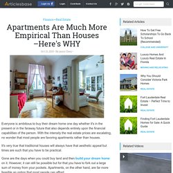 Apartments Are Much More Empirical Than Houses –Here's WHY