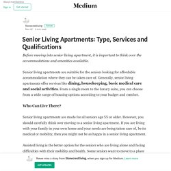 Senior Living Apartments: Type, Services and Qualifications
