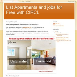 List Apartments and jobs for Free with CIRCL: Rent an apartment furnished or unfurnished?