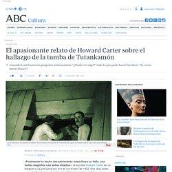 El apasionante relato de Howard Carter sobre el hallazgo de la tumba de Tutankamón