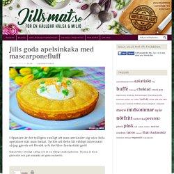 Jills goda apelsinkaka med mascarponefluff - Jills MAT