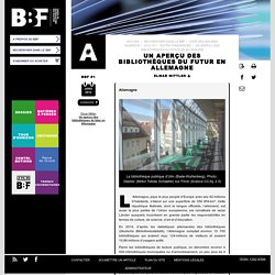 Un aperçu des bibliothèques du futur en Allemagne