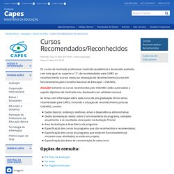 CAPES - Coordenação de Aperfeiçoamento de Pessoal de Nível Superior - Cursos Recomendados/ Reconhecidos