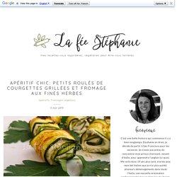petits roulés de courgettes grillées et fromage aux fines herbes - La Fée Stéphanie