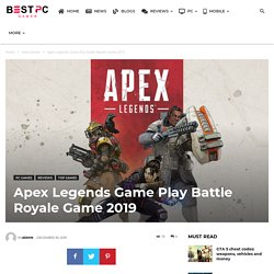 Apex Legends Game Play 2019