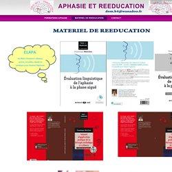 APHASIE ET REEDUCATION - MATERIEL DE REEDUCATION