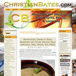 Aphrodisiac Cream of Sage, Rosemary and Thyme Holiday Soup (Raw & Vegan)