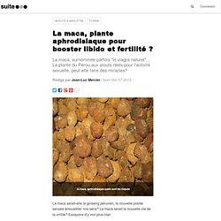 La maca, plante aphrodisiaque pour booster libido et fertilité ?