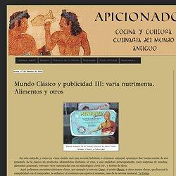 Mundo Clásico y publicidad III: varia nutrimenta. Alimentos y otros