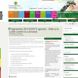 FRANCE AGRIMER - Programme 2014/2015 apicole - Aide à la Lutte contre la varroose Du 01/09/2014 au 31/08/2015