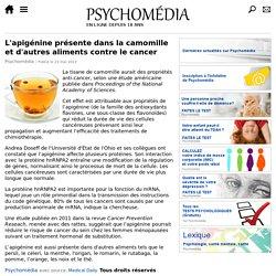 L'apigénine présente dans la camomille et d'autres aliments contre le cancer