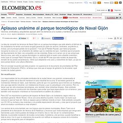 Aplauso unánime al parque tecnológico de Naval Gijón.