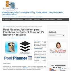 Post Planner: Aplicación para Facebook de Content Curation Vs Buffer y HootSuite