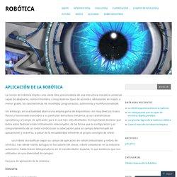 APLICACIÓN DE LA ROBÓTICA
