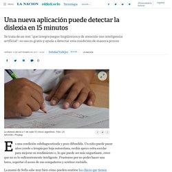 Una nueva aplicación puede detectar la dislexia en 15 minutos - 15.09.2017 - LA NACION