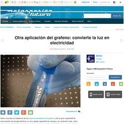 Otra aplicación del grafeno: convierte la luz en electricidad
