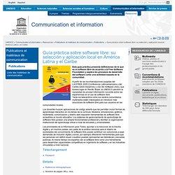 Guía práctica sobre software libre: su selección y aplicación local en América Latina y el Caribe